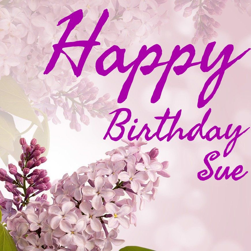 Happy Birthday Sue Enjoy Your Special Day Poster Ckeri Keep Calm O Matic