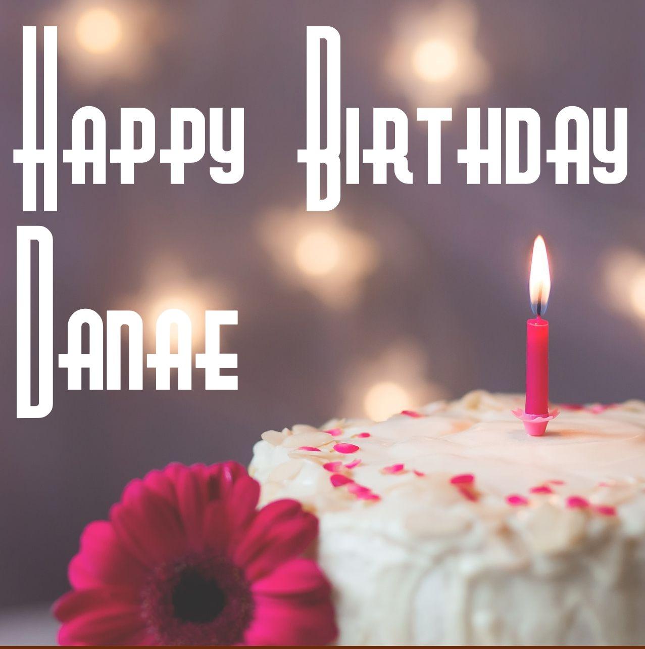Bon anniversaire Danaé ! Danae